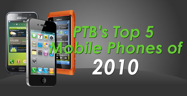 PTB's Top 5 Mobile Phones of 2010