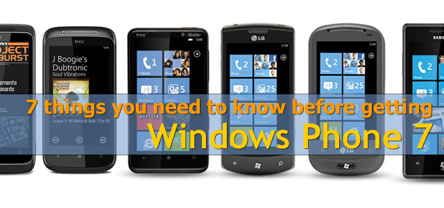7 things to consider before getting a Windows Phone 7 handset