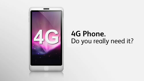 4G Phone. Do you really need it?